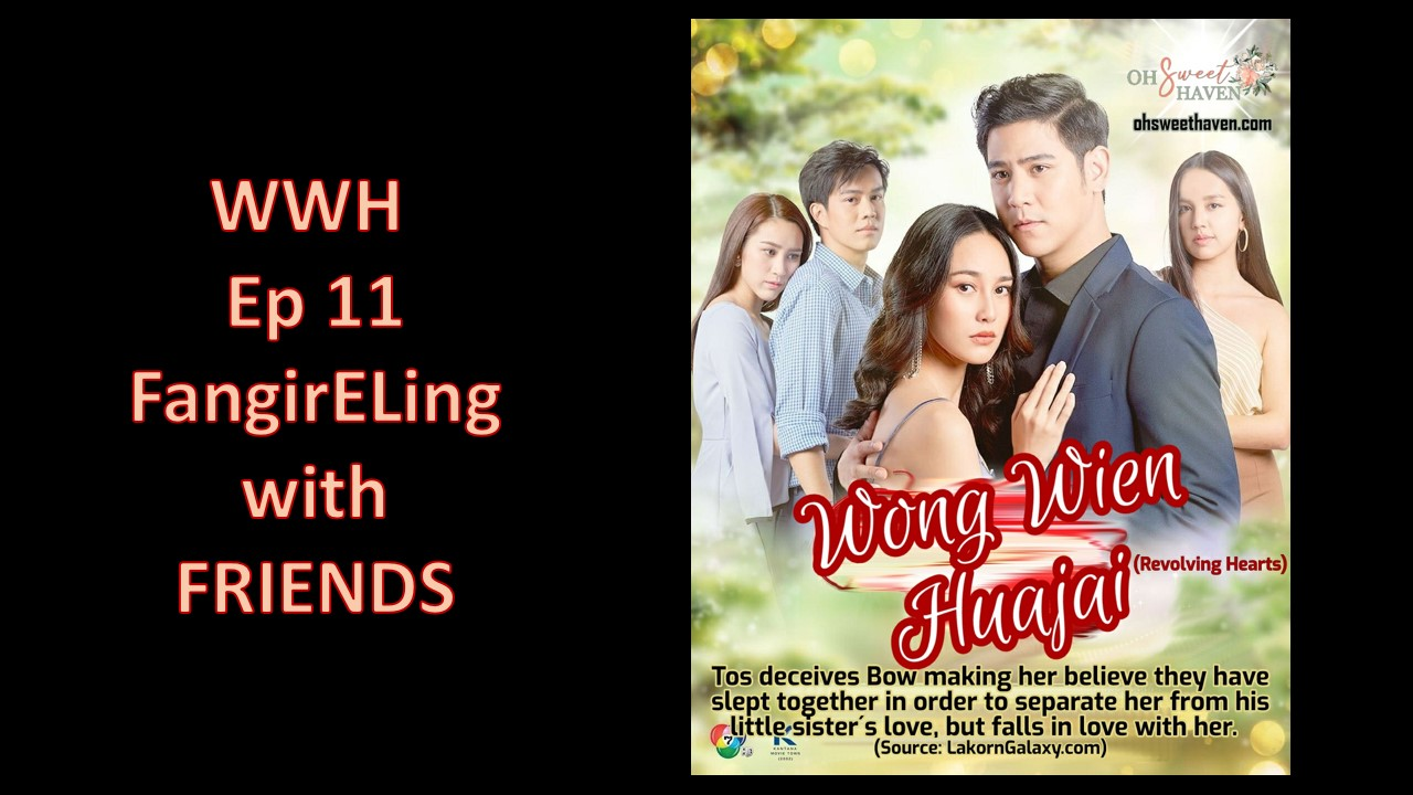 FangirEling with Friends (Eps 11 -13 WWH)