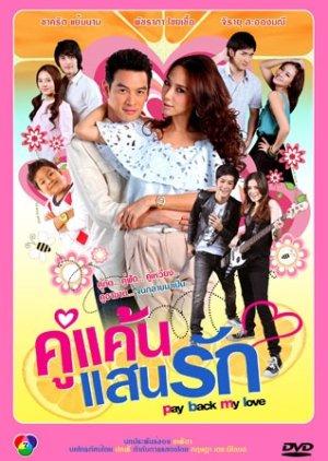 Koo Kaen Saen Rak (2011) / Pay Back My Love